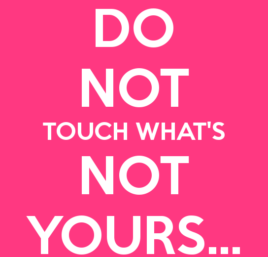 do-not-touch-what-s-not-yours